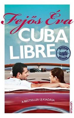 Fejős Éva-Cuba Libre (Új példány, megvásárolható, de nem kölcsönözhető!)