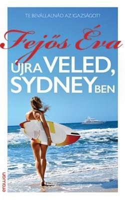 Fejős Éva-Újra veled, Sydneyben (Új példány, megvásárolható, de nem kölcsönözhető!)