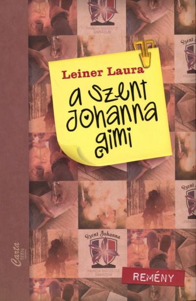 Leiner Laura-A Szent Johanna gimi 5.:Remény (Új példány, megvásárolható, de nem kölcsönözhető!)