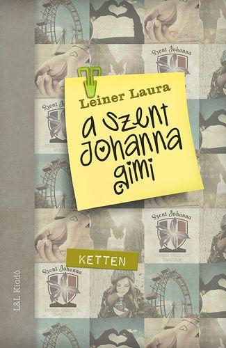 Leiner Laura-A Szent Johanna gimi 6.:Ketten (Új példány, megvásárolható, de nem kölcsönözhető!)