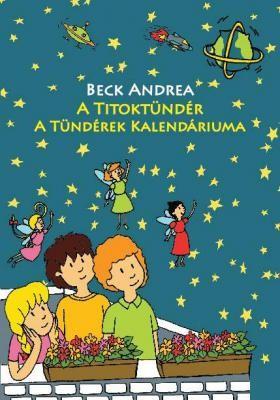 Beck Andrea-A titoktündér - A tündérek kalendáriuma (Új példány, megvásárolható, de nem kölcsönözhető!)