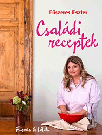 Fűszeres Eszter - Családi receptek (Új példány, megvásárolható, de nem kölcsönözhető!)