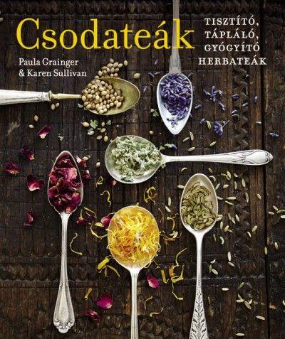 Csodateák - Gyógyító, tápláló, tisztító herbateák (Új példány, megvásárolható, de nem kölcsönözhető!)