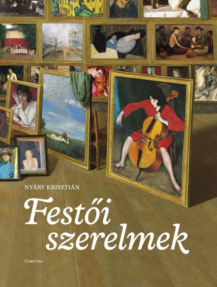 Nyáry Krisztián- Festői szerelmek (Új példány, megvásárolható, de nem kölcsönözhető!)