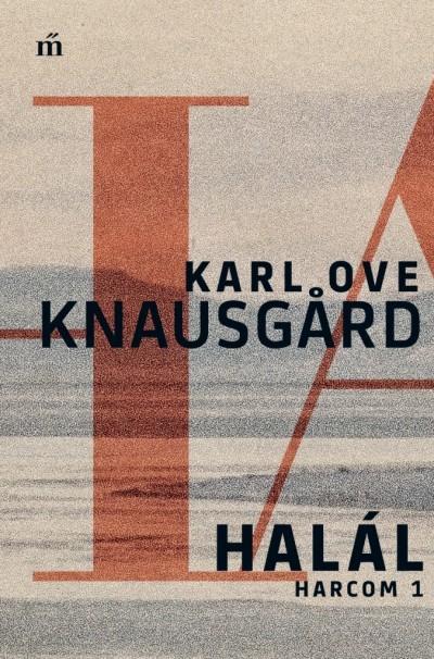Karl Ove Knausgard - Halál - Harcom 1. (Új példány, megvásárolható, de nem kölcsönözhető!)