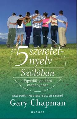 Gary Chapman-Az 5 szeretetnyelv-Szólóban (Új példány, megvásárolható, de nem kölcsönözhető!)