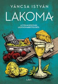 Váncsa István-Lakoma - Második rész (Új példány, megvásárolható, de nem kölcsönözhető!)