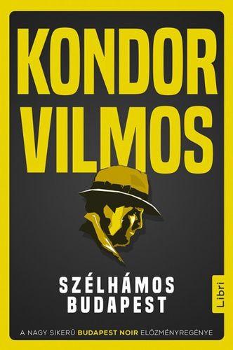 Kondor Vilmos- Szélhámos Budapest (Új példány, megvásárolható, de nem kölcsönözhető!)