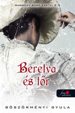 Böszörményi Gyula-Beretva és tőr (Új példány, megvásárolható, de nem kölcsönözhető!)