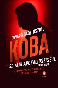 Edvard Radzinszkij-Koba - Sztálin apokalipszise II. (Új példány, megvásárolható, de nem kölcsönözhető!)