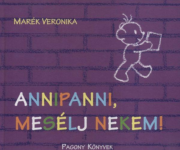 Marék Veronika-Annipanni, mesélj nekem! (Új példány, megvásárolható, de nem kölcsönözhető!)