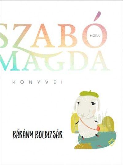 Szabó Magda-Bárány Boldizsár (Új példány, megvásárolható, de nem kölcsönözhető!)