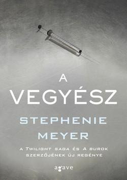 Stephenie Meyer- A vegyész (Új példány, megvásárolható, de nem kölcsönözhető!)