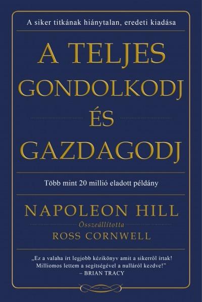 Napoleon Hill- A teljes gondolkodj és gazdagodj (Új példány, megvásárolható, de nem kölcsönözhető!)