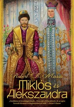 Robert K. Massie-Miklós és Alexandra (Új példány, megvásárolható, de nem kölcsönözhető!)