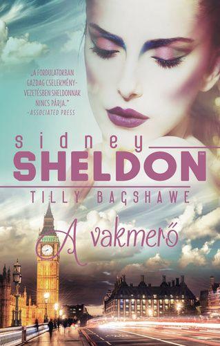 Sidney Sheldon-Tilly Bagshawe-A vakmerő (Új példány, megvásárolható, de nem kölcsönözhető!)