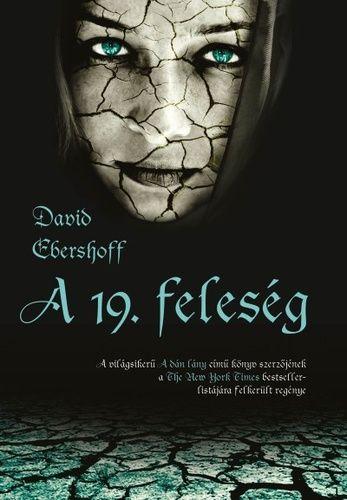 David Ebershoff-A ?19. feleség (Új példány, megvásárolható, de nem kölcsönözhető!)