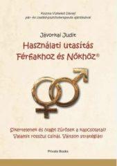 Jávorkai Judit-Használati utasítás Férfiakhoz és Nőkhöz (új példány)