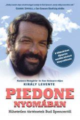 Király Levente - Piedone nyomában (új példány)