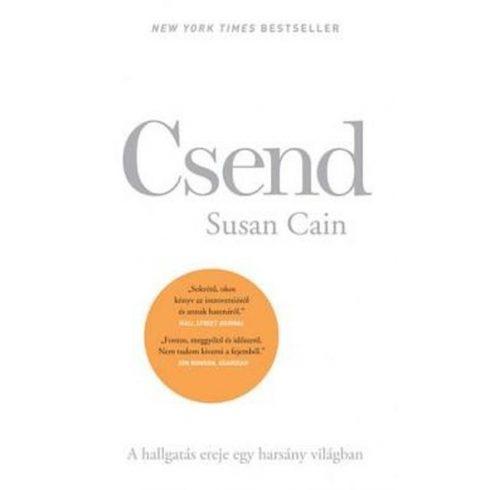 Susan Cain -  Csend - A hallgatás ereje egy harsány világban (új példány)