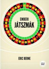 Eric Berne - Emberi játszmák (2019) (új példány)