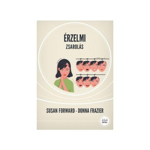 Susan Forward-Donna Frazier-Érzelmi zsarolás (új példány)