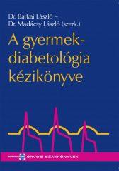 Dr Barkai László és Dr Madácsy László - A gyermekdiabetológia kézikönyve (új példány)