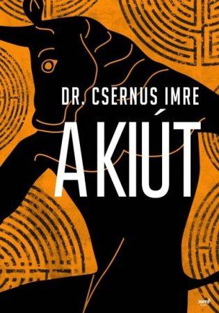 Dr. Csernus Imre-A kiút (Új példány, megvásárolható, de nem kölcsönözhető!)
