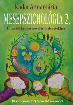 Kádár Annamária-Mesepszichológia 2. (új példány)