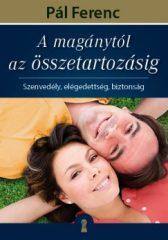 Pál Ferenc-A magánytól az összetartozásig (Új példány, megvásárolható, de nem kölcsönözhető!)