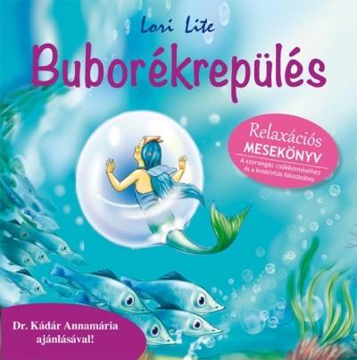 Buborékrepülés - Relaxációs mesekönyv (új példány)