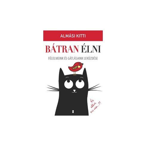 Almási Kitti-Bátran élni (új példány)