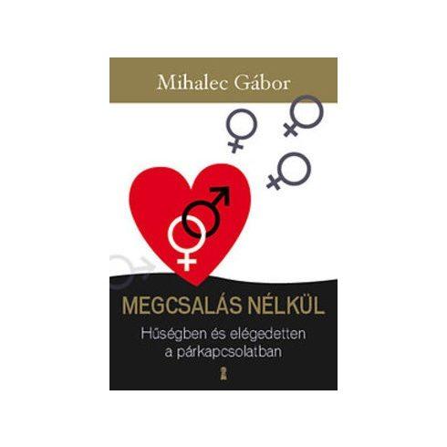 Mihalec Gábor-Megcsalás nélkül (új példány)