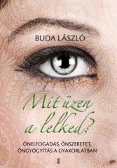 Buda László - Mit üzen a lelked? (Új példány, megvásárolható, de nem kölcsönözhető!)