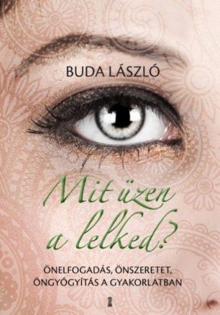 Buda László - Mit üzen a lelked? (új példány)