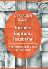 F. Várkonyi Zsuzsa-Hoztam, kaptam, átszabtam! (új példány)
