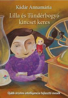 Kádár Annamária - Lilla és Tündérbogyó kincset keres (új példány)