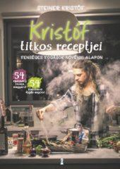 Steiner Kristóf-Kristóf titkos receptjei (új példány)