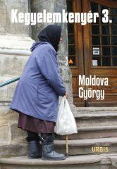 Moldova György - Kegyelemkenyér 3. (új példány)