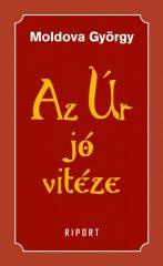Moldova György - Az úr jó vitéze (új példány)