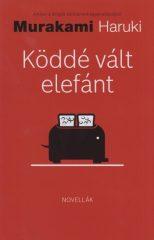 Murakami Haruki-Köddé vált elefánt (Új példány, megvásárolható, de nem kölcsönözhető!)