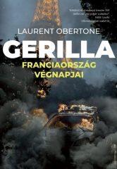 Laurent Obertone- Gerilla - Franciaország végnapjai  (új példány)