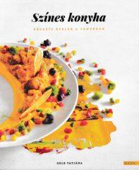 Gelb Tatjána - Színes konyha - Kreatív ételek a tányéron (új példány)