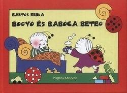 Bartos Erika-Bogyó és Babóca beteg (új példány)