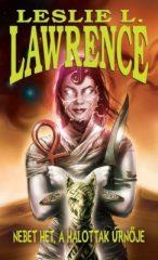 Leslie L. Lawrence-Nebet Het, a halottak úrnője (Új példány, megvásárolható, de nem kölcsönözhető!)
