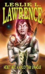 Leslie L. Lawrence-Nebet Het, a halottak úrnője (új példány)