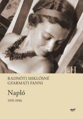 Radnóti Miklósné Gyarmati Fanni-Napló 1935-1946 I-II. (Új példány, megvásárolható, de nem kölcsönözhető!)