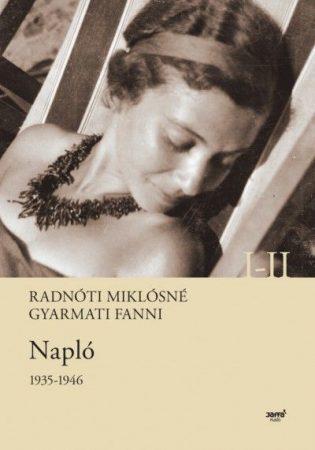 Radnóti Miklósné Gyarmati Fanni-Napló 1935-1946 I-II. (új példány)