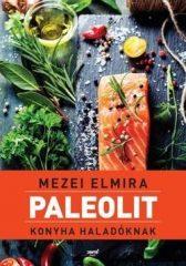 Mezei Elmíra-Paleolit konyha haladóknak (Új példány, megvásárolható, de nem kölcsönözhető!)