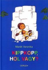 Marék Veronika-Kippkopp, hol vagy? (új példány)